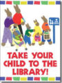 Take Your Child to the Library Day Is Saturday, 2/2/2019